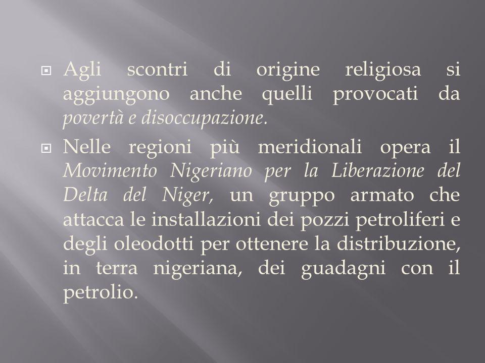  Agli scontri di origine religiosa si aggiungono anche quelli provocati da povertà e disoccupazione.