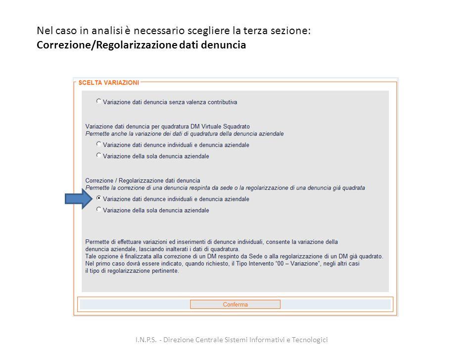 Nel caso in analisi è necessario scegliere la terza sezione: Correzione/Regolarizzazione dati denuncia I.N.P.S.