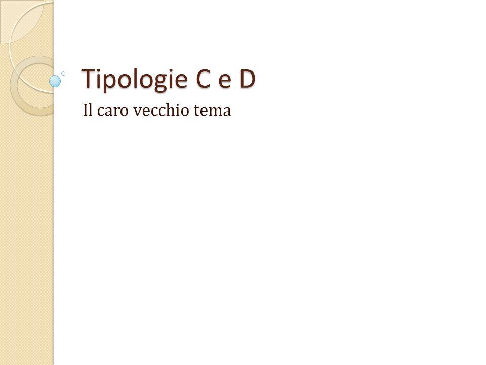 Tipologie C e D Il caro vecchio tema