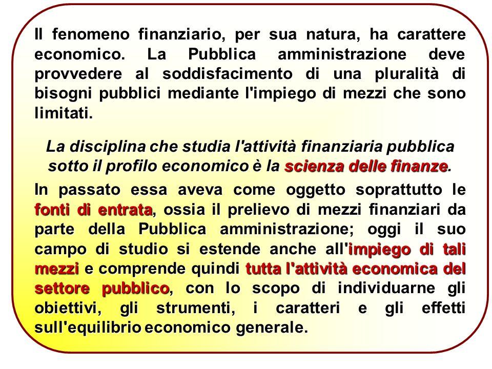 Il fenomeno finanziario, per sua natura, ha carattere economico.