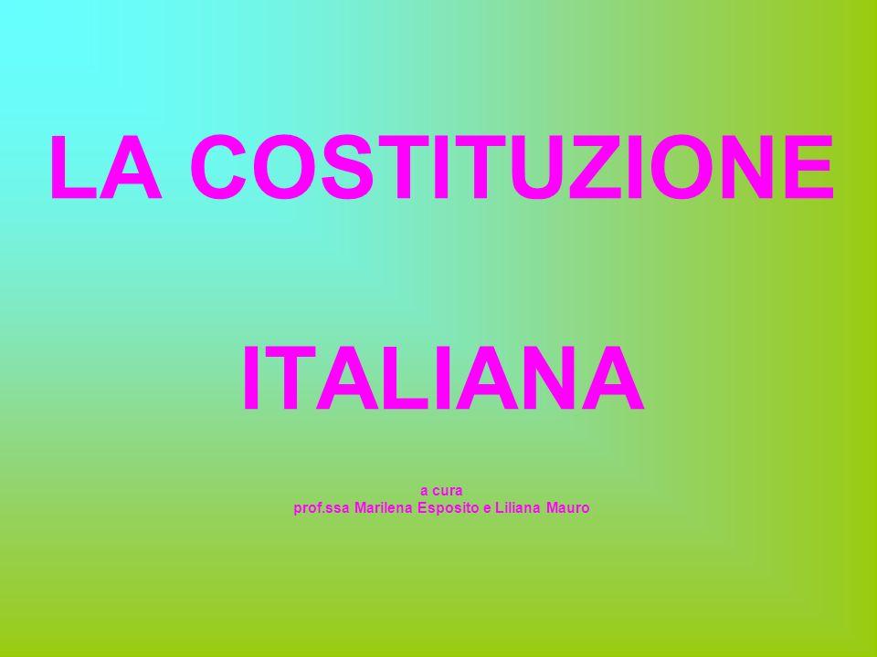 LA COSTITUZIONE ITALIANA a cura prof.ssa Marilena Esposito e Liliana Mauro