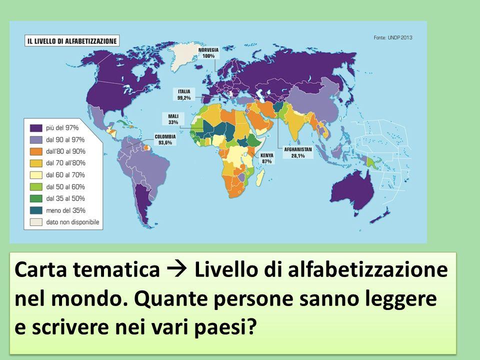 Carta tematica  Livello di alfabetizzazione nel mondo. Quante persone sanno leggere e scrivere nei vari paesi?