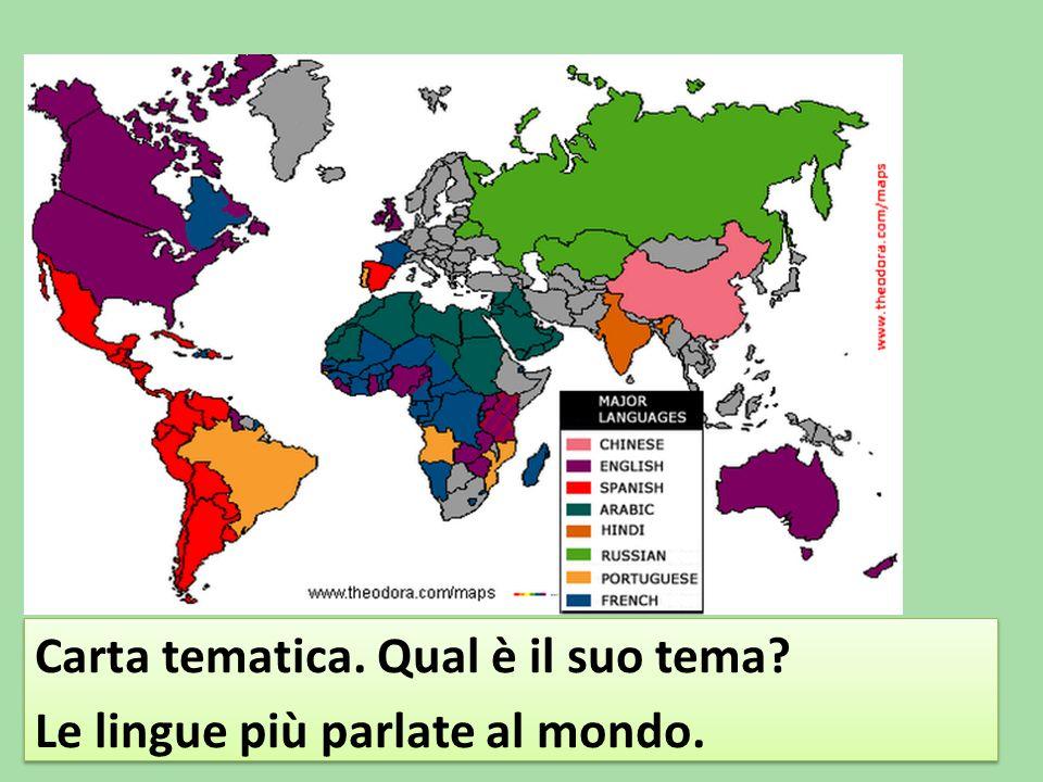 Carta tematica.Qual è il suo tema. Le lingue più parlate al mondo.