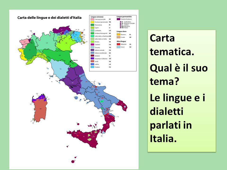 Carta tematica. Qual è il suo tema? Le lingue e i dialetti parlati in Italia. Carta tematica. Qual è il suo tema? Le lingue e i dialetti parlati in It
