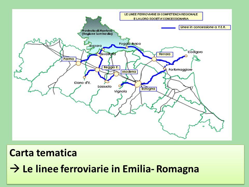 Carta tematica  Le linee ferroviarie in Emilia- Romagna Carta tematica  Le linee ferroviarie in Emilia- Romagna