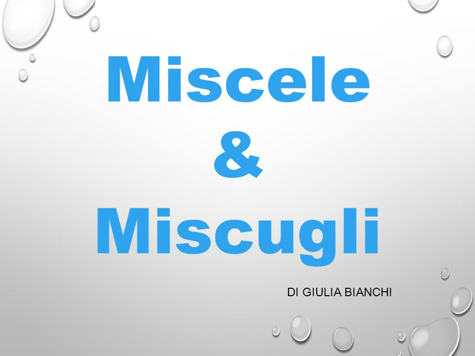 Miscele & Miscugli DI GIULIA BIANCHI