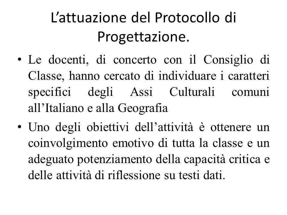 L'attuazione del Protocollo di Progettazione. Le docenti, di concerto con il Consiglio di Classe, hanno cercato di individuare i caratteri specifici d