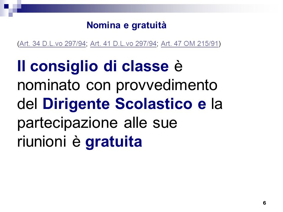 6 Nomina e gratuità (Art.34 D.L.vo 297/94; Art. 41 D.L.vo 297/94; Art.