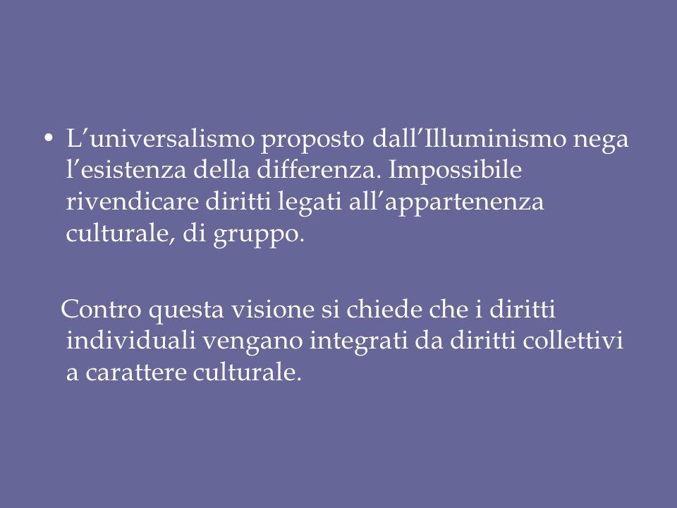 L'universalismo proposto dall'Illuminismo nega l'esistenza della differenza.