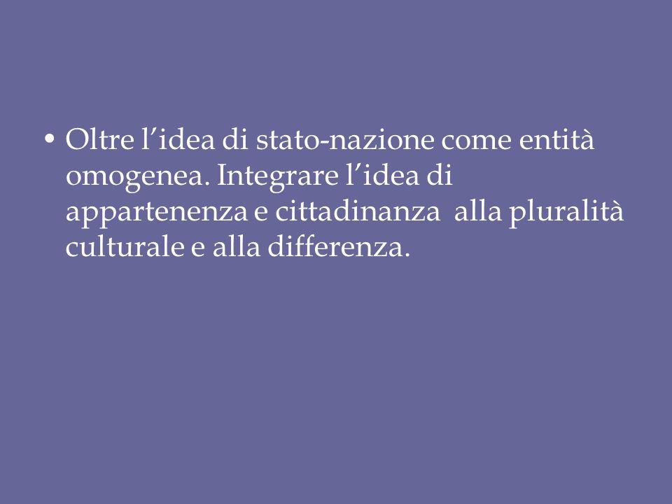 Oltre l'idea di stato-nazione come entità omogenea.