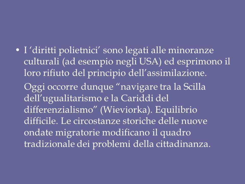 I 'diritti polietnici' sono legati alle minoranze culturali (ad esempio negli USA) ed esprimono il loro rifiuto del principio dell'assimilazione.
