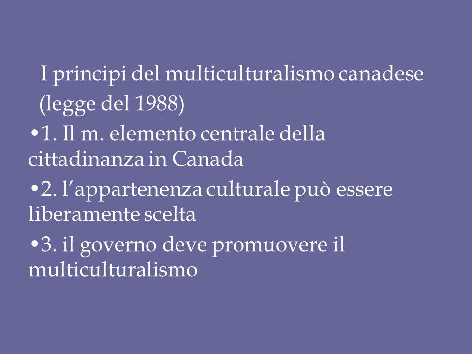 I principi del multiculturalismo canadese (legge del 1988) 1.