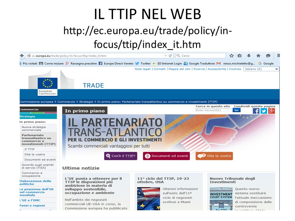 IL TTIP NEL WEB http://ec.europa.eu/trade/policy/in- focus/ttip/index_it.htm