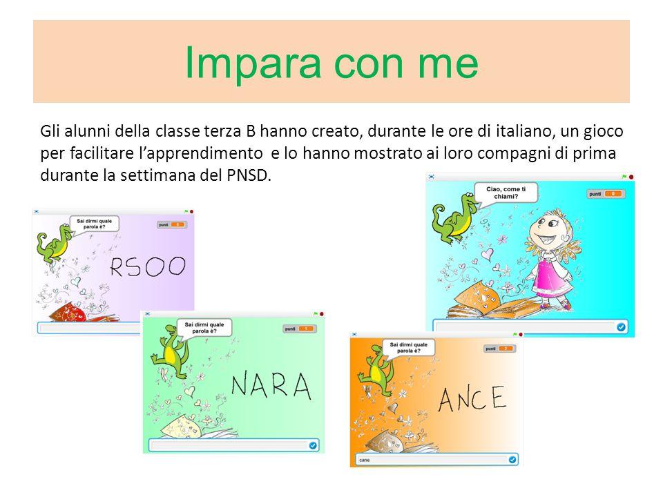 Impara con me Gli alunni della classe terza B hanno creato, durante le ore di italiano, un gioco per facilitare l'apprendimento e lo hanno mostrato ai loro compagni di prima durante la settimana del PNSD.
