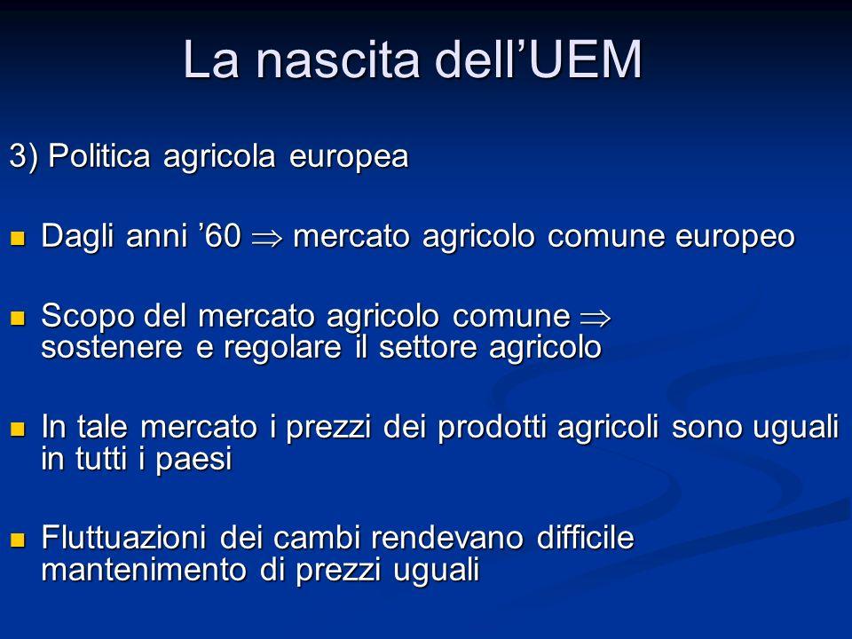 3) Politica agricola europea Dagli anni '60  mercato agricolo comune europeo Dagli anni '60  mercato agricolo comune europeo Scopo del mercato agric