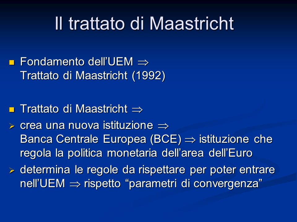 Fondamento dell'UEM  Trattato di Maastricht (1992) Fondamento dell'UEM  Trattato di Maastricht (1992) Trattato di Maastricht  Trattato di Maastrich