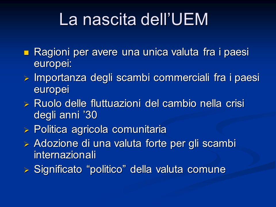 Ragioni per avere una unica valuta fra i paesi europei: Ragioni per avere una unica valuta fra i paesi europei:  Importanza degli scambi commerciali