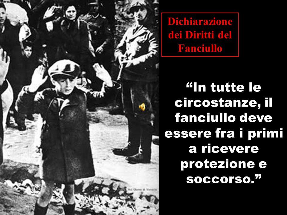 """""""In tutte le circostanze, il fanciullo deve essere fra i primi a ricevere protezione e soccorso."""" Dichiarazione dei Diritti del Fanciullo"""