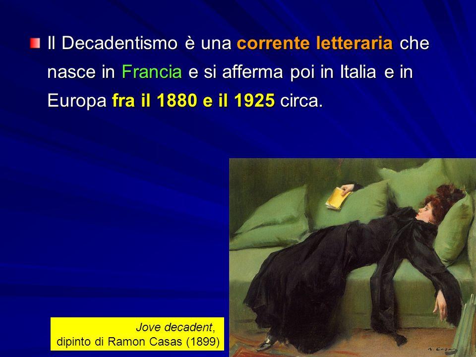 Il Decadentismo è una corrente letteraria che nasce in Francia e si afferma poi in Italia e in Europa fra il 1880 e il 1925 circa.