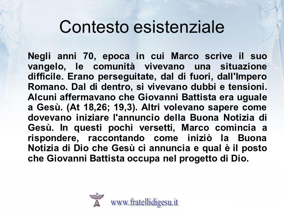 Contesto esistenziale Negli anni 70, epoca in cui Marco scrive il suo vangelo, le comunità vivevano una situazione difficile. Erano perseguitate, dal