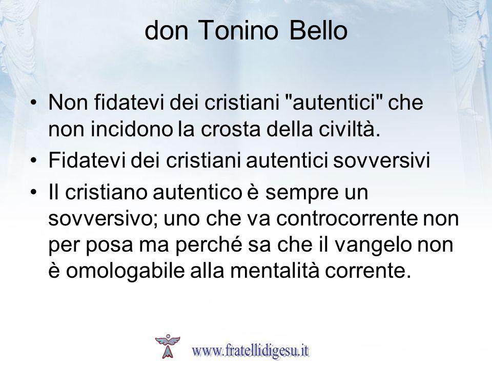 don Tonino Bello Non fidatevi dei cristiani