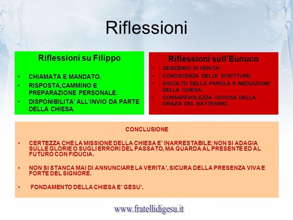Riflessioni Riflessioni su Filippo CHIAMATA E MANDATO. RISPOSTA,CAMMINO E PREPARAZIONE PERSONALE. DISPONIBILITA ALLINVIO DA PARTE DELLA CHIESA. Rifles