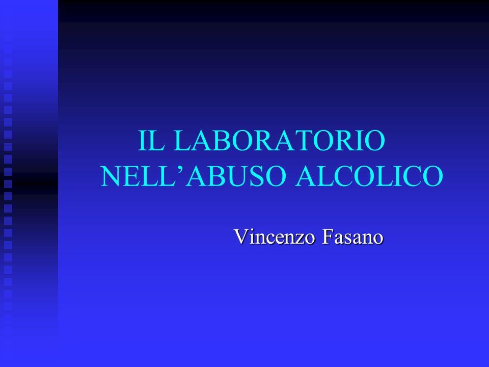 IL LABORATORIO NELLABUSO ALCOLICO Vincenzo Fasano