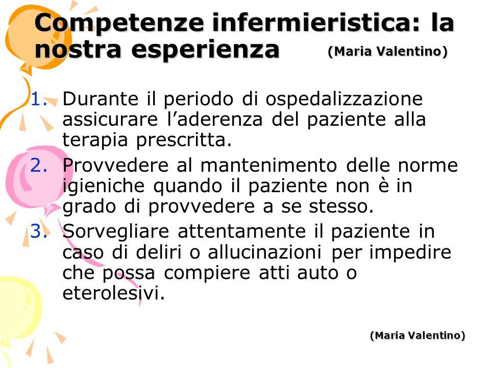 Competenze infermieristica: la nostra esperienza 1.Durante il periodo di ospedalizzazione assicurare laderenza del paziente alla terapia prescritta.