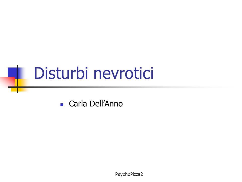 PsychoPizza2 Disturbi nevrotici Carla DellAnno