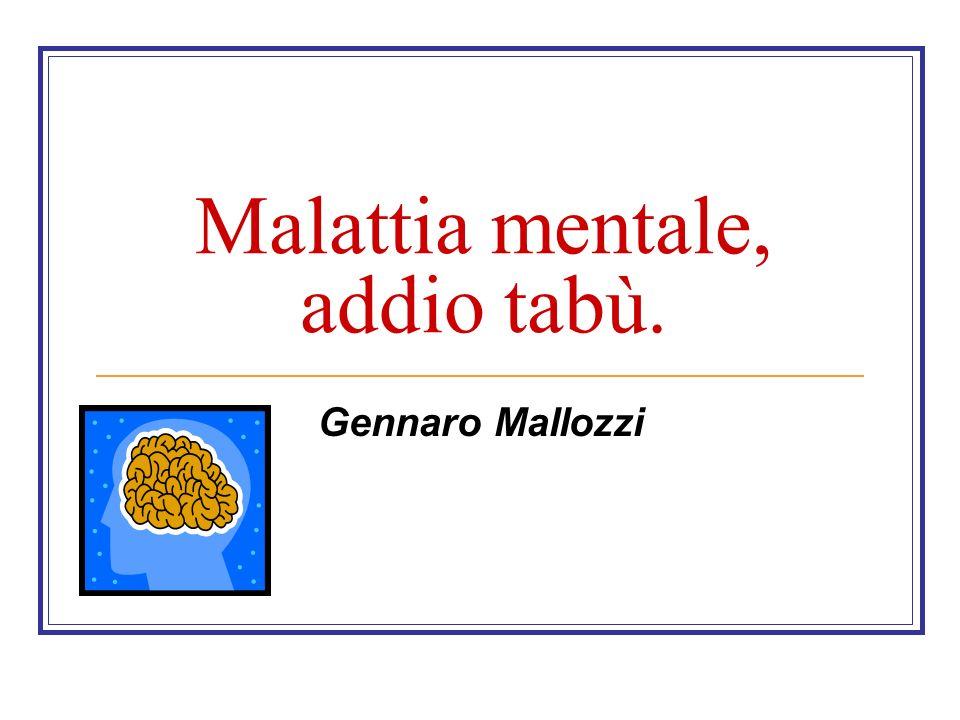 Malattia mentale, addio tabù. Gennaro Mallozzi