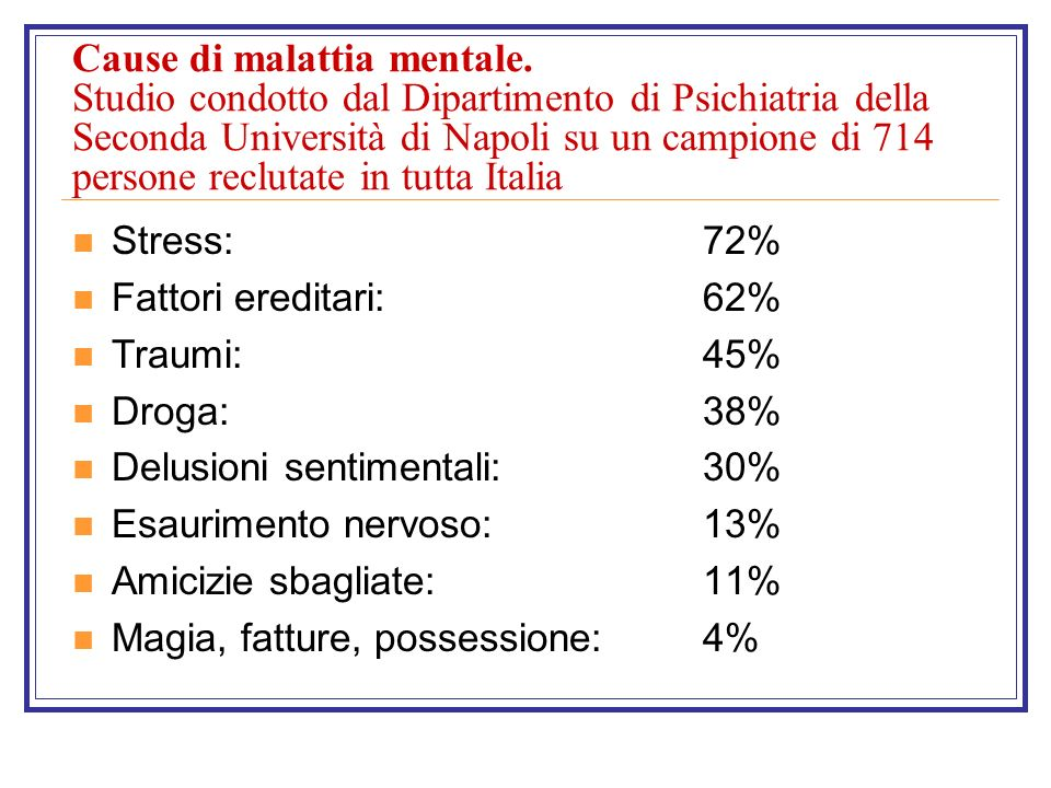 Cause di malattia mentale. Studio condotto dal Dipartimento di Psichiatria della Seconda Università di Napoli su un campione di 714 persone reclutate