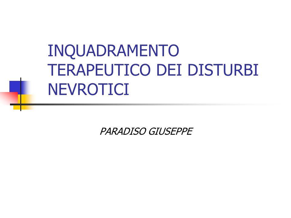 INQUADRAMENTO TERAPEUTICO DEI DISTURBI NEVROTICI PARADISO GIUSEPPE