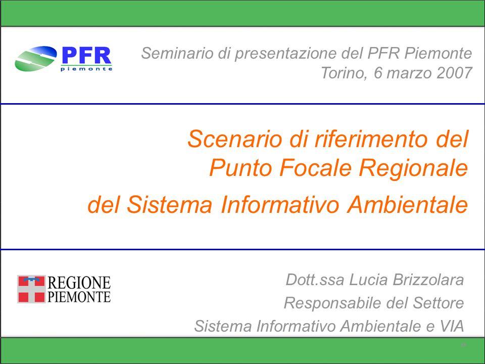 Torino, 6 marzo 2007 Dott.ssa Lucia Brizzolara Seminario di presentazione del PFR Piemonte Scenario di riferimento del PFR del Sistema Informativo Ambientale 2 Ambiente/Economia La politica comunitaria per eccellenza è quella economica.