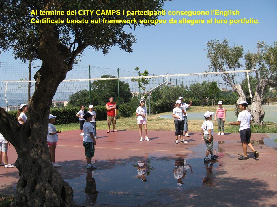 Al termine dei CITY CAMPS i partecipanti conseguono l English Certificate basato sul framework europeo da allegare al loro portfolio.