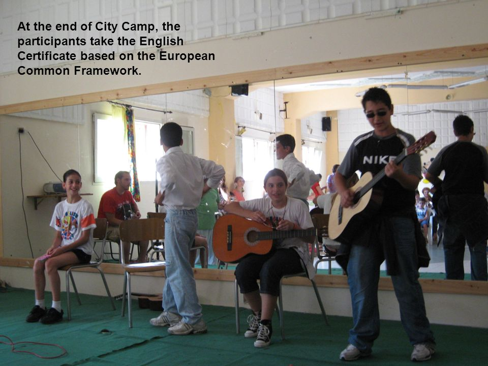 At the end of City Camp, the participants take the English Certificate based on the European Common Framework.