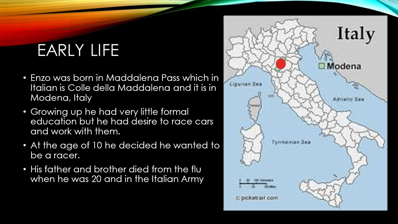 EARLY LIFE CONTINUED His father and brother died from the flu when he was 20 and fighting in the World War 1 for the Italian Army.