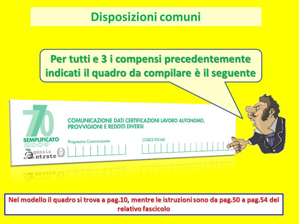 Disposizioni comuni Nel modello il quadro si trova a pag.10, mentre le istruzioni sono da pag.50 a pag.54 del relativo fascicolo Per tutti e 3 i compe