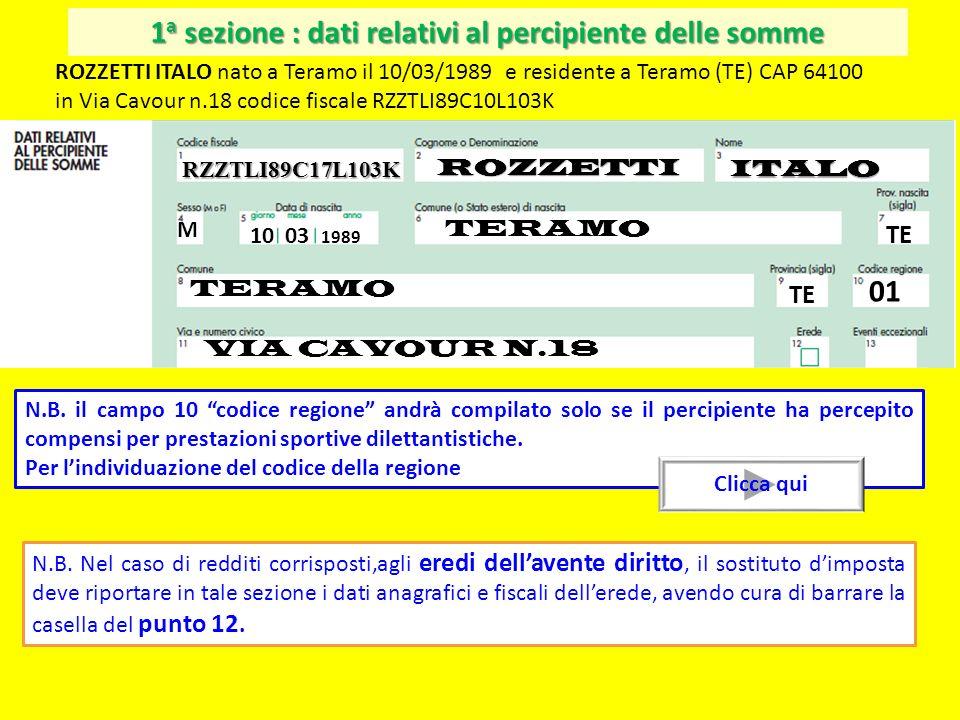 1 a sezione : dati relativi al percipiente delle somme ROZZETTI ITALO nato a Teramo il 10/03/1989 e residente a Teramo (TE) CAP 64100 in Via Cavour n.