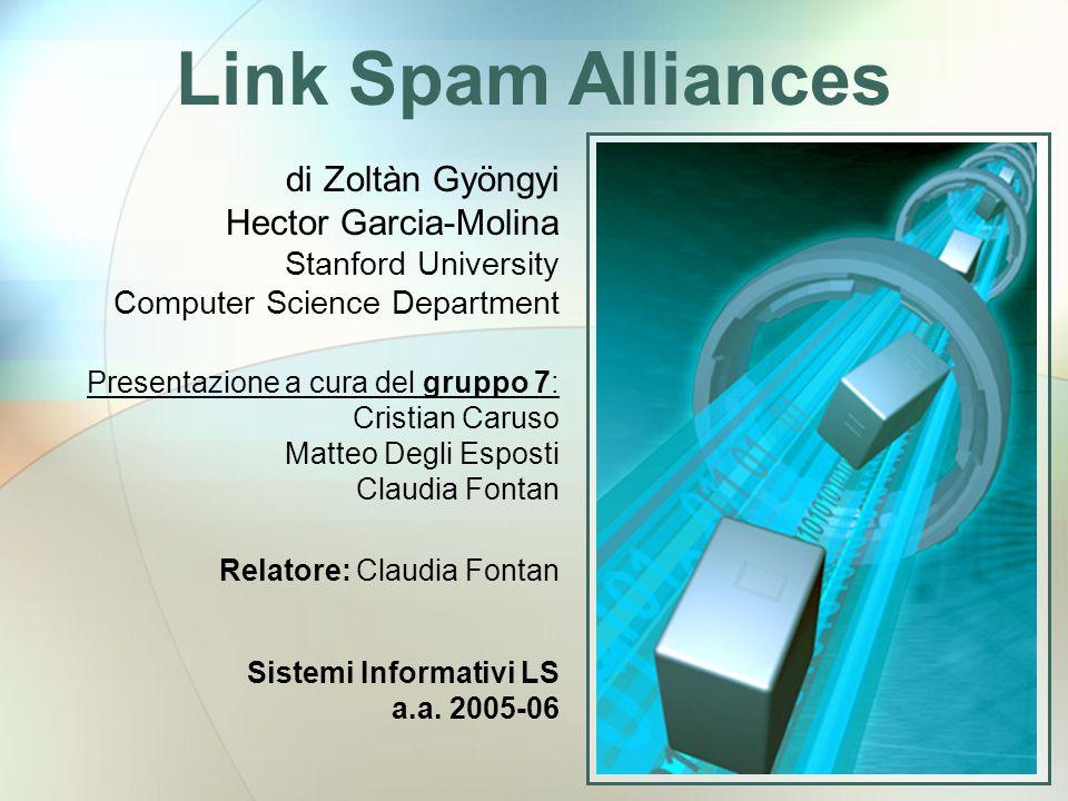 Link Spam Alliances - gruppo 712 Web ring Complete core Alleanze multi-Farm qmqm q2q2 q1q1 q0q0 pkpk p2p2 p1p1 p0p0 rnrn r2r2 r1r1 r0r0 core Due strutture fondamentali: