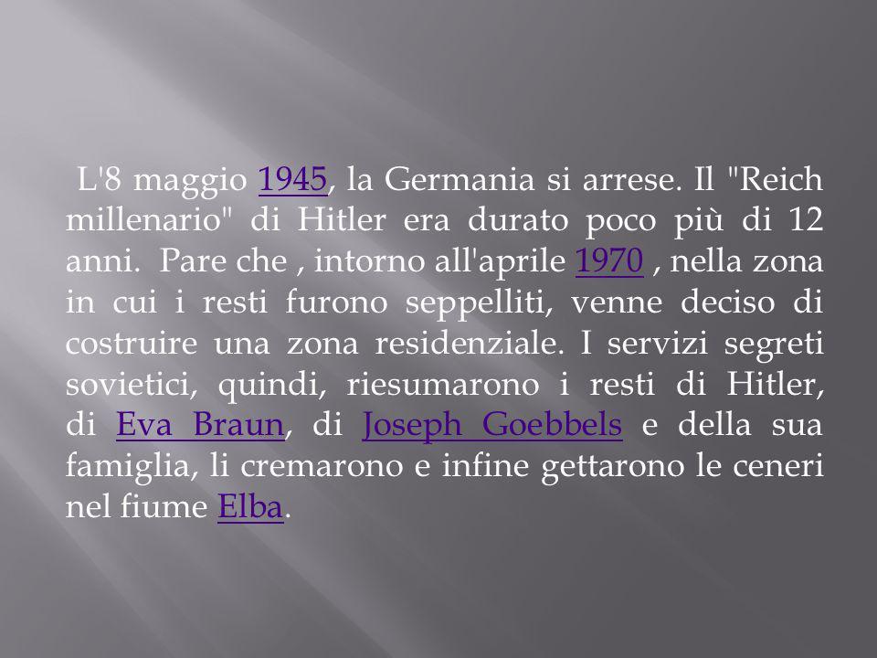 L 8 maggio 1945, la Germania si arrese.