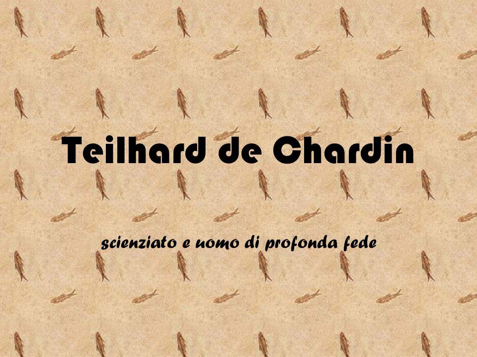 Teilhard de Chardin scienziato e uomo di profonda fede