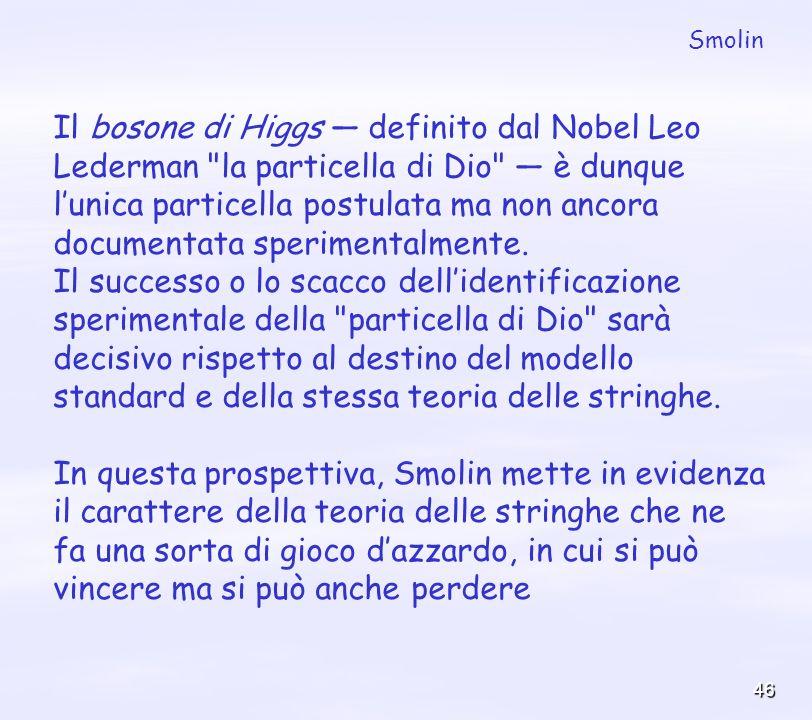 46 Il bosone di Higgs definito dal Nobel Leo Lederman
