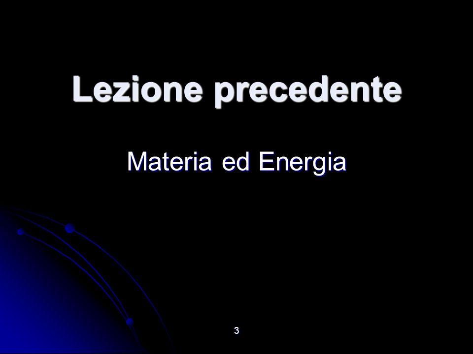 3 Lezione precedente Materia ed Energia