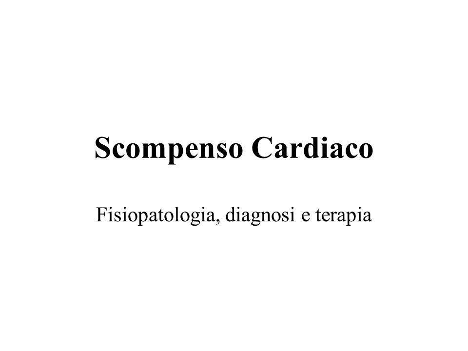 Scompenso Cardiaco Fisiopatologia, diagnosi e terapia