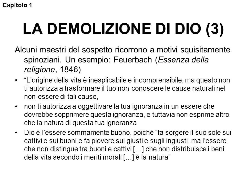LA DEMOLIZIONE DI DIO (3) Alcuni maestri del sospetto ricorrono a motivi squisitamente spinoziani.