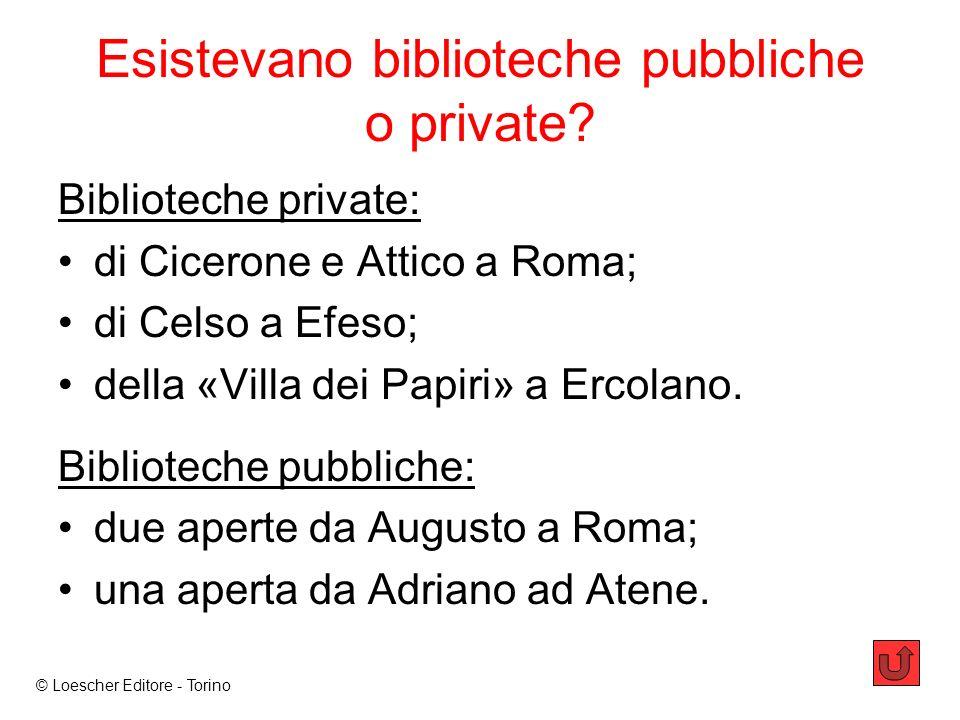 Esistevano biblioteche pubbliche o private.