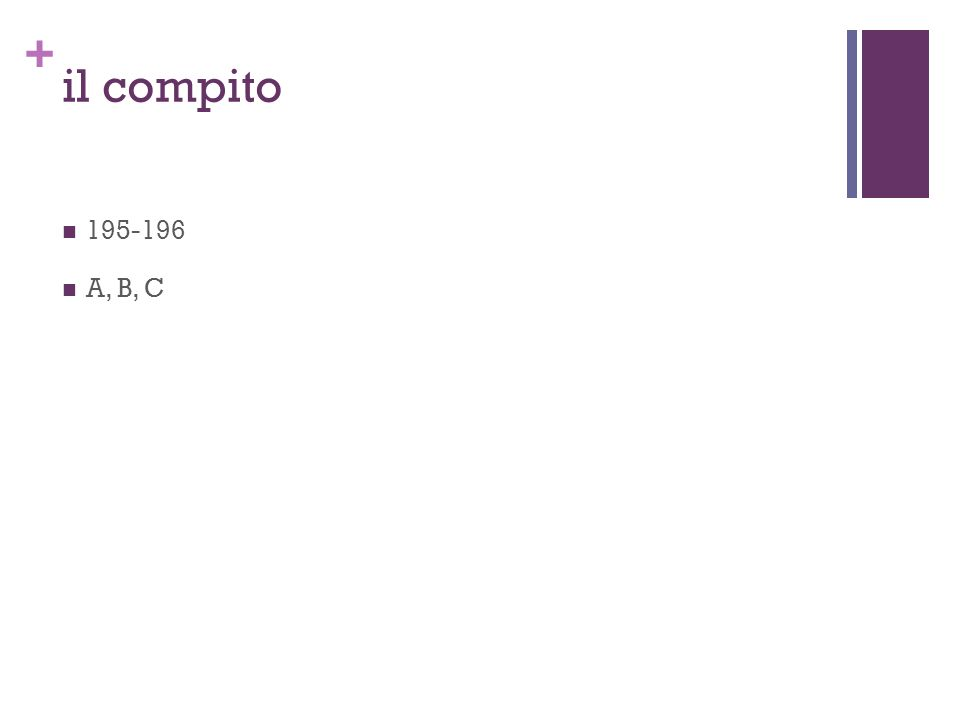 + il compito 195-196 A, B, C
