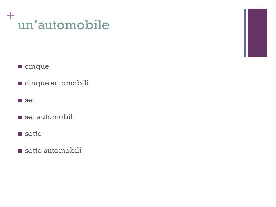 + unautomobile cinque cinque automobili sei sei automobili sette sette automobili