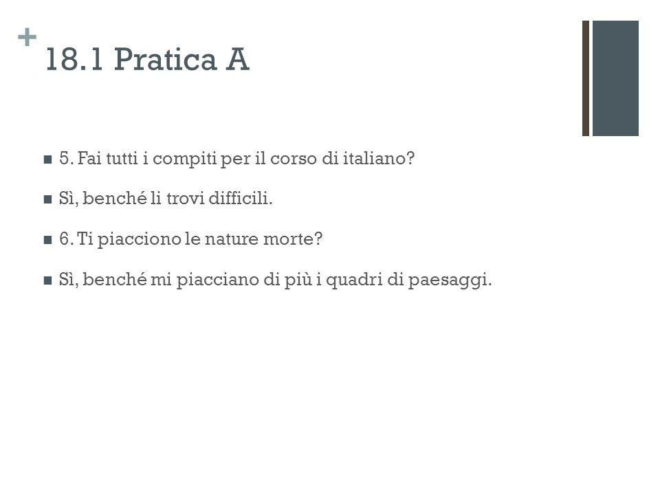 + 18.1 Pratica A 5.Fai tutti i compiti per il corso di italiano.