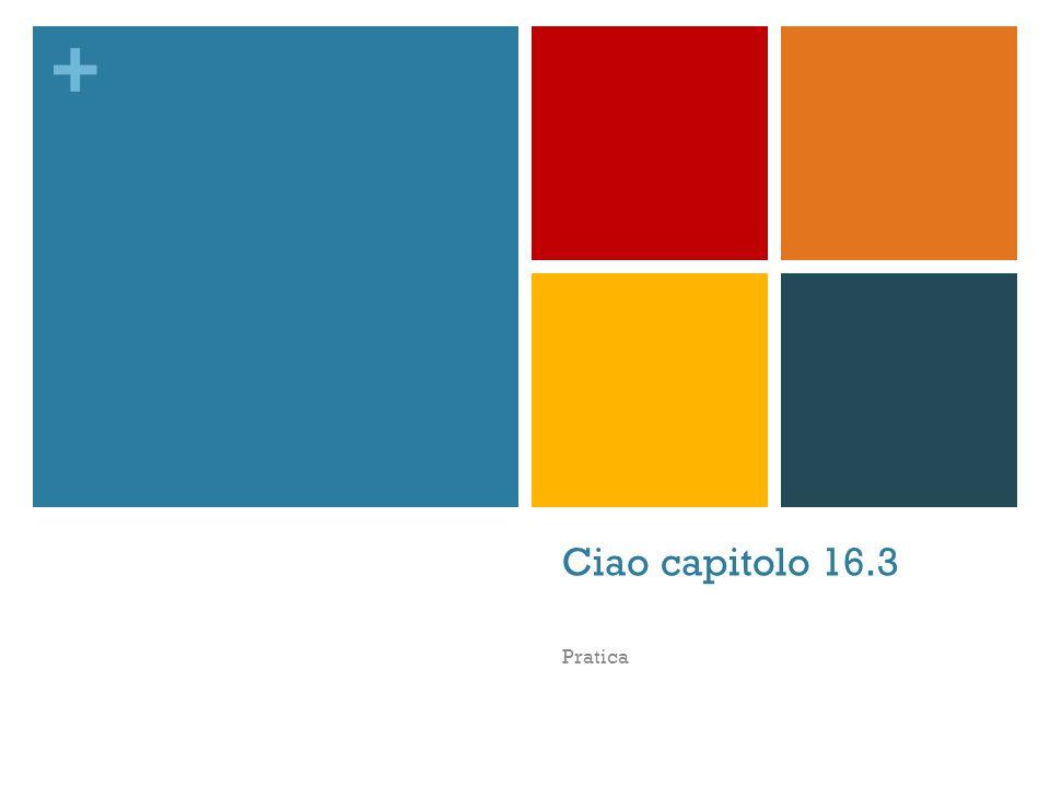 + Ciao capitolo 16.3 Pratica
